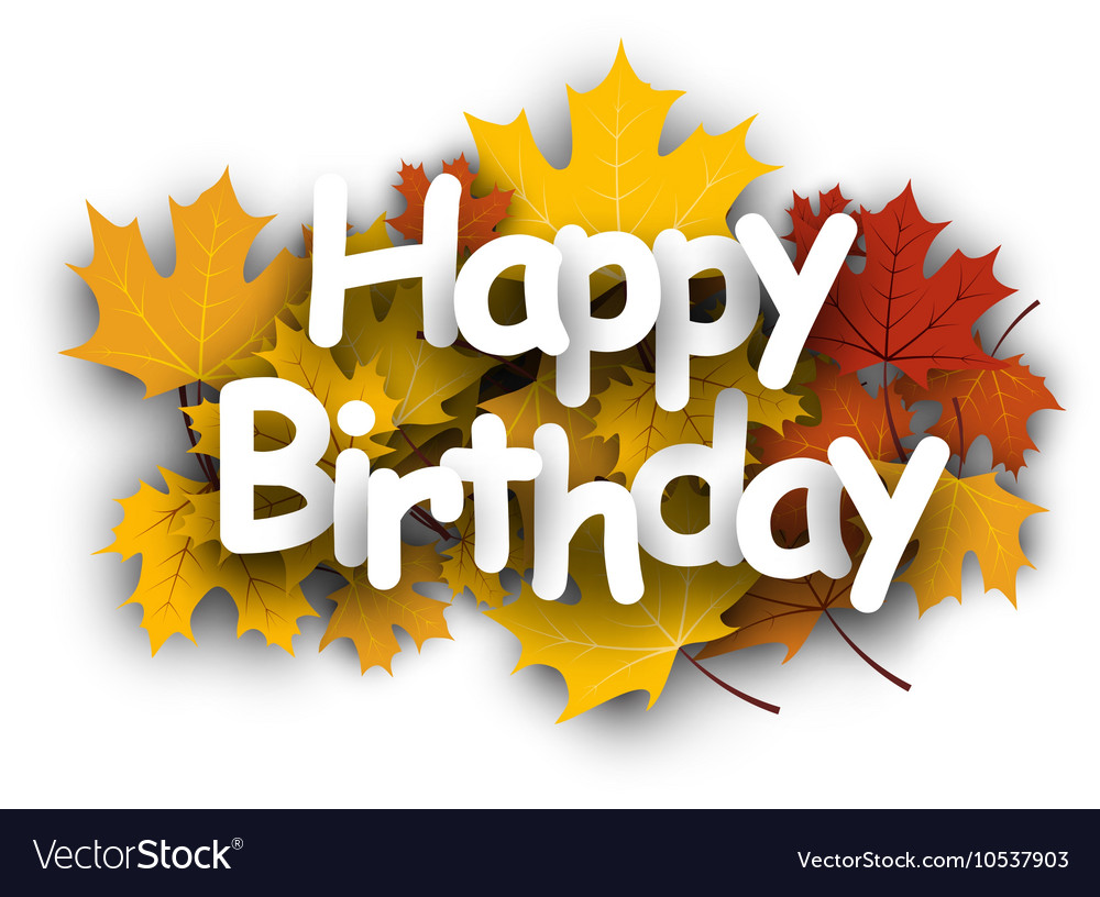 Happy birthday background with leaves Royalty Free Vector