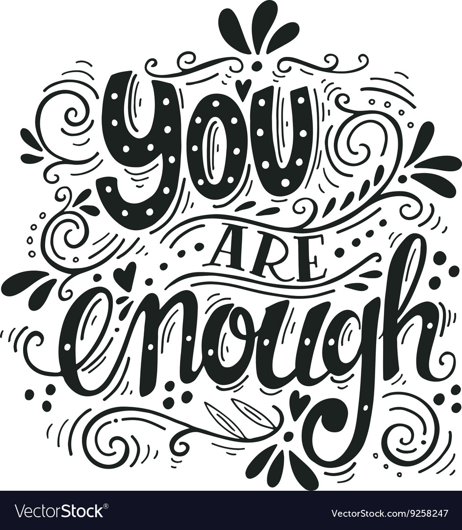 You are enough Inspirational love quote Hand drawn vector image