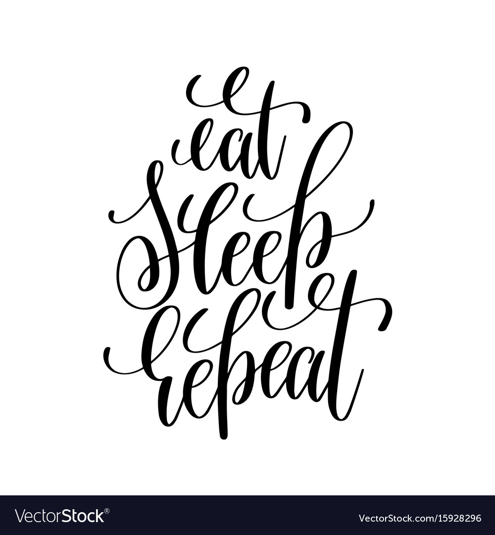 Eat sleep repeat black and white modern brush vector image