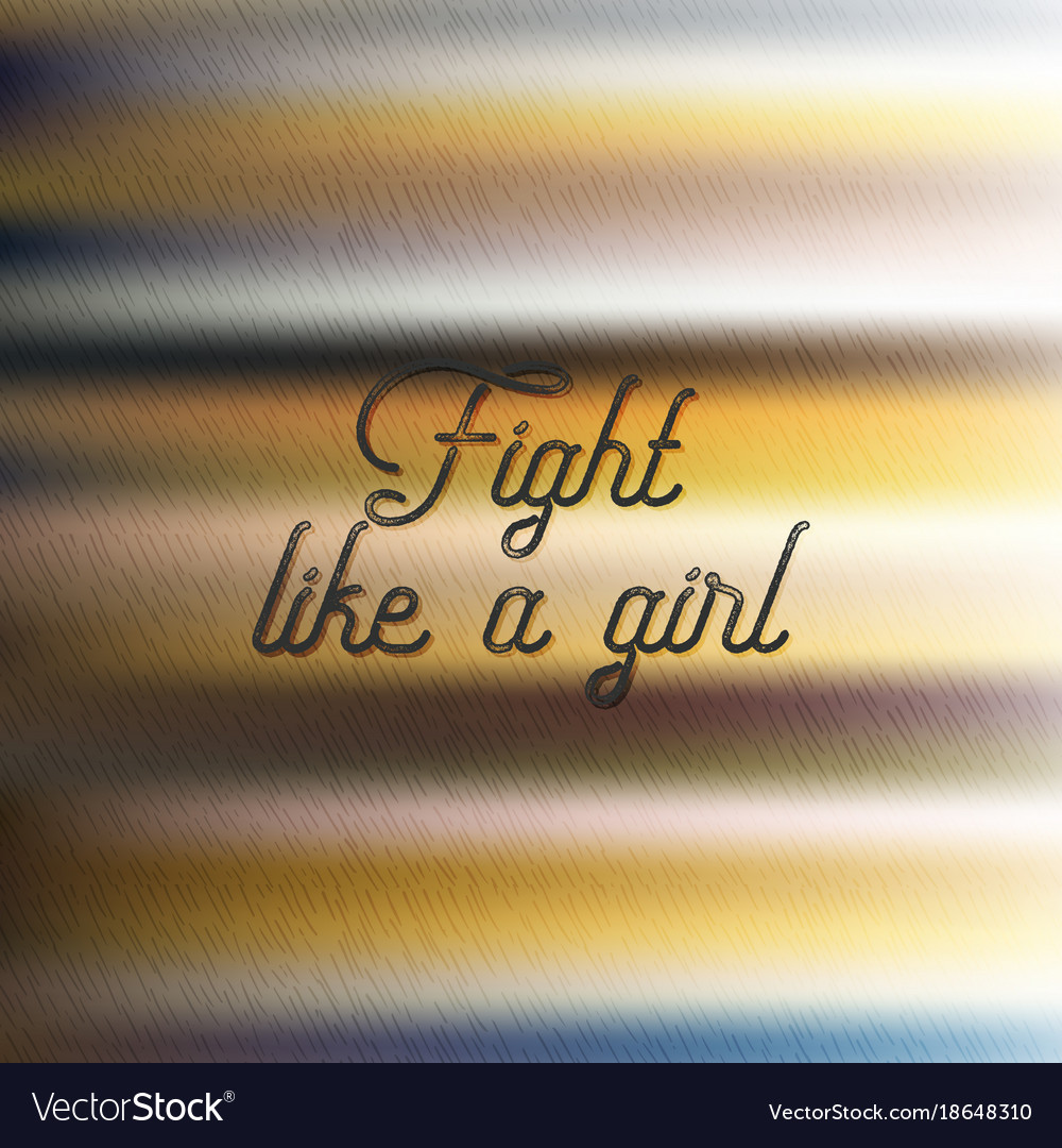 Inscription fight like a girl gradient background vector image