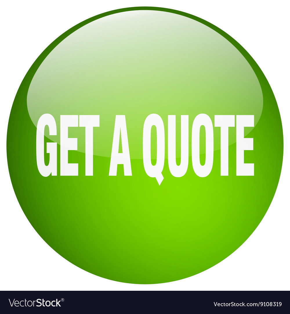 Get A Quote Get A Quote Green Round Gel Isolated Push Button Vector Image