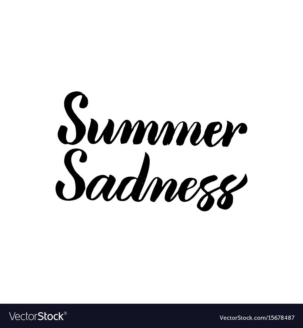 Summer sadness handwritten calligraphy vector image