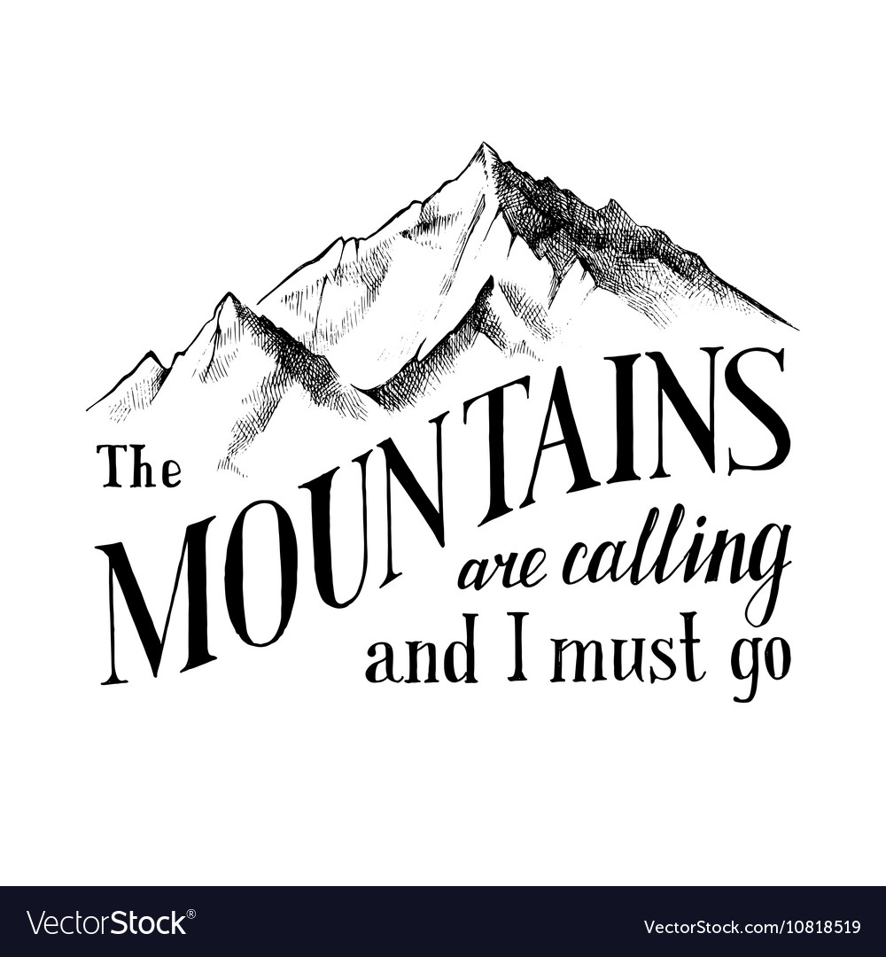 Mountains are calling and i must go emblem vector image for The mountains are calling and i must go metal sign