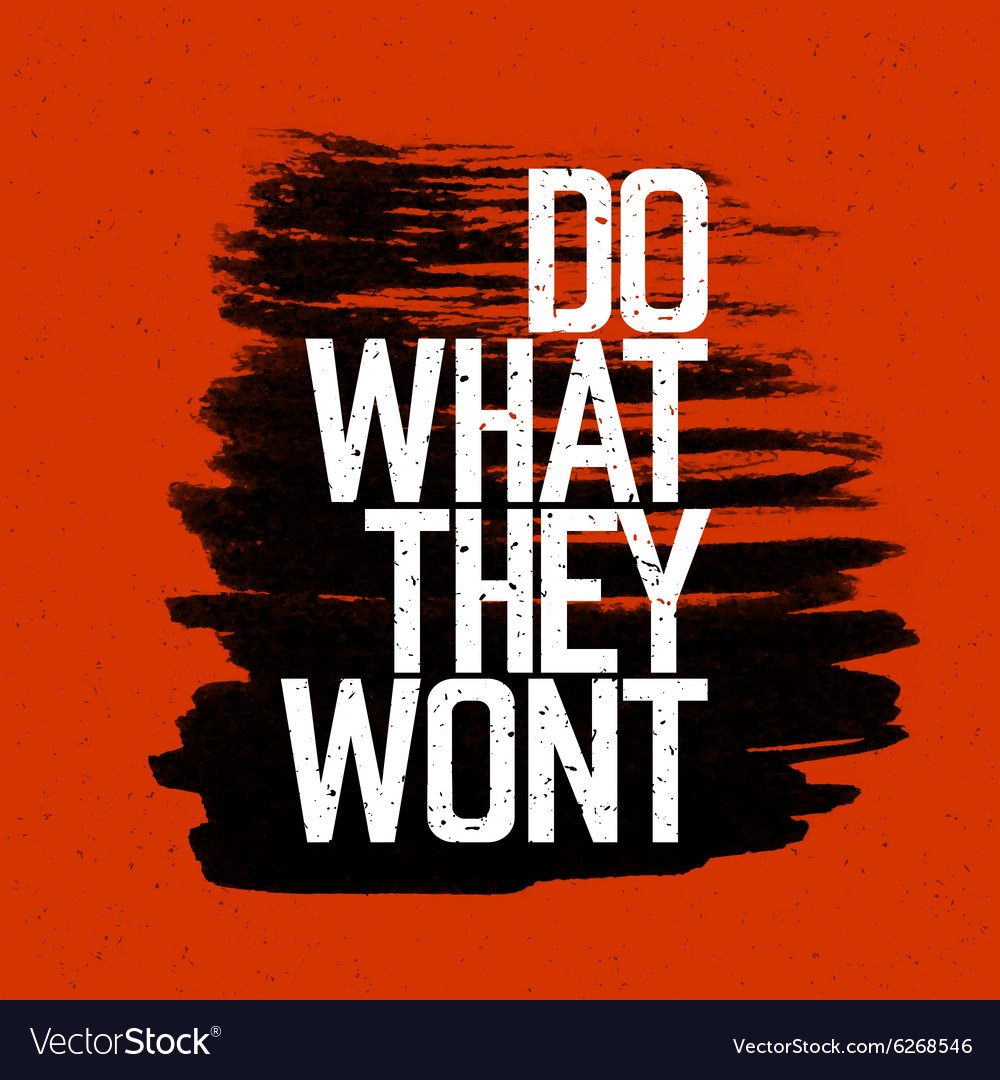 Do what they wont red vector image