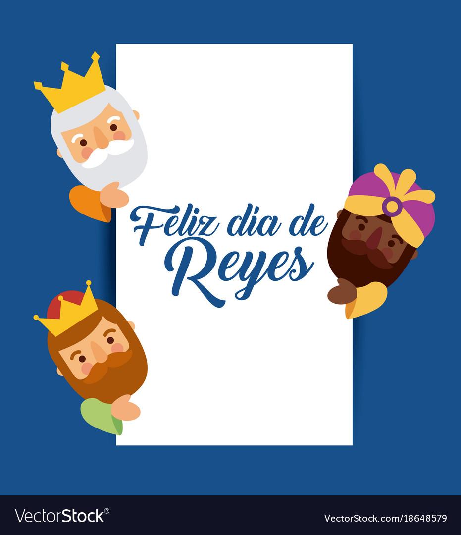 Feliz dia de los reyes three magic kings bring vector image