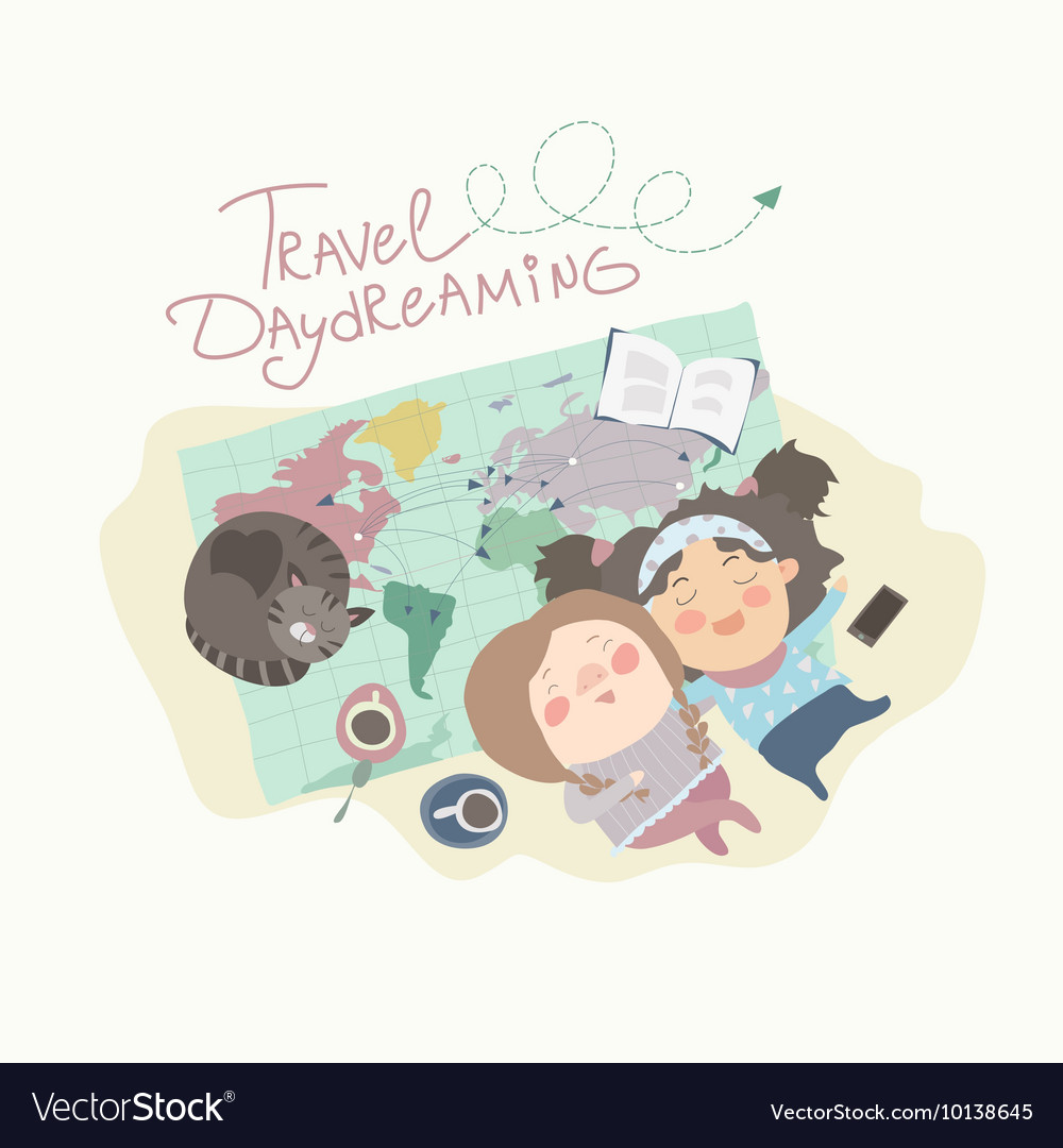 Two cute girls have daydreaming about traveling vector image