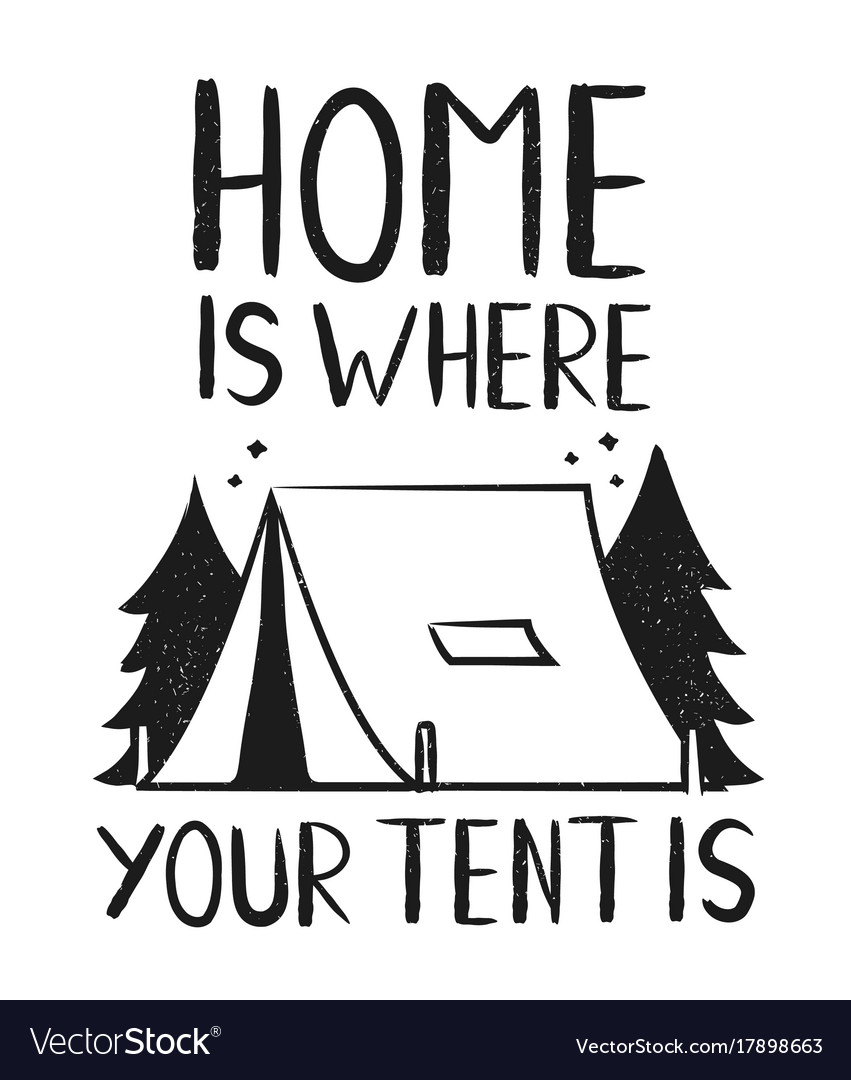 Type hipster slogan home is where your tent vector image  sc 1 st  VectorStock & Type hipster slogan home is where your tent Vector Image