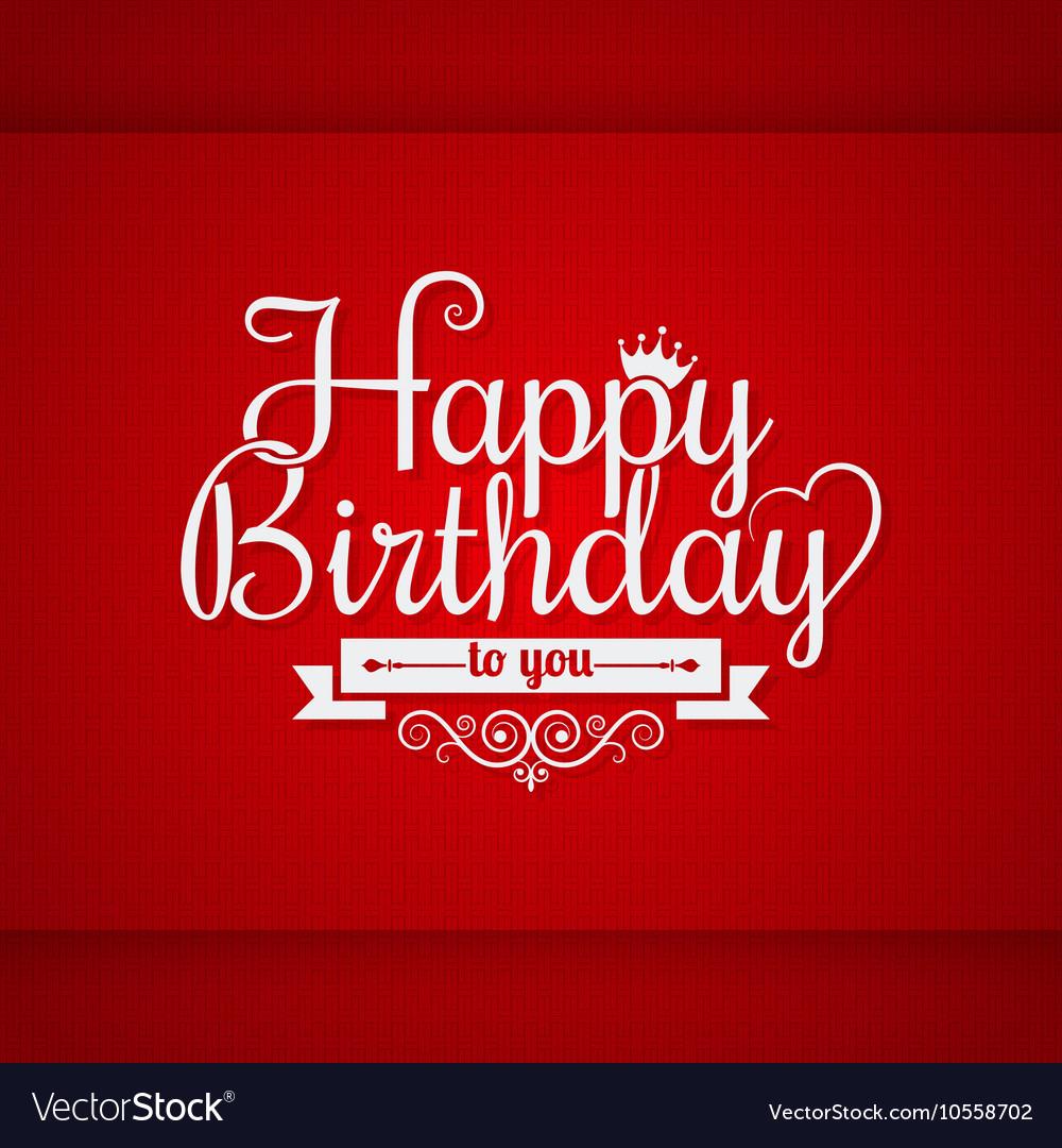 Happy Birthday Vintage Lettering Design Background Vector Image