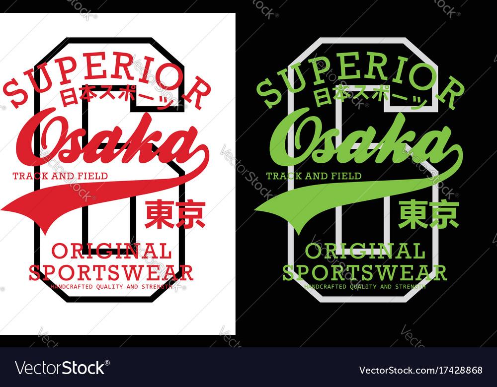 Superior osaka t-shirt graphic vector image
