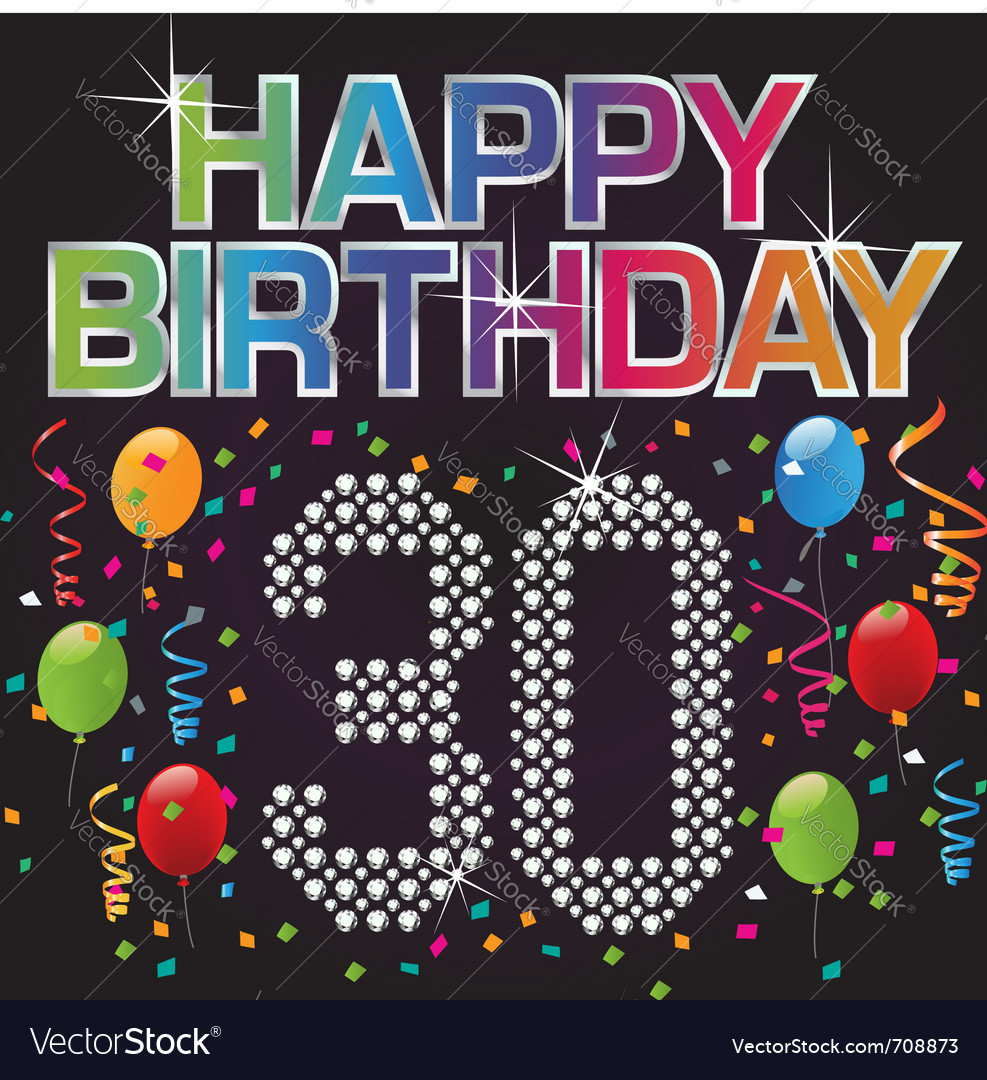 Happy 30th birthday Royalty Free Vector Image - VectorStock