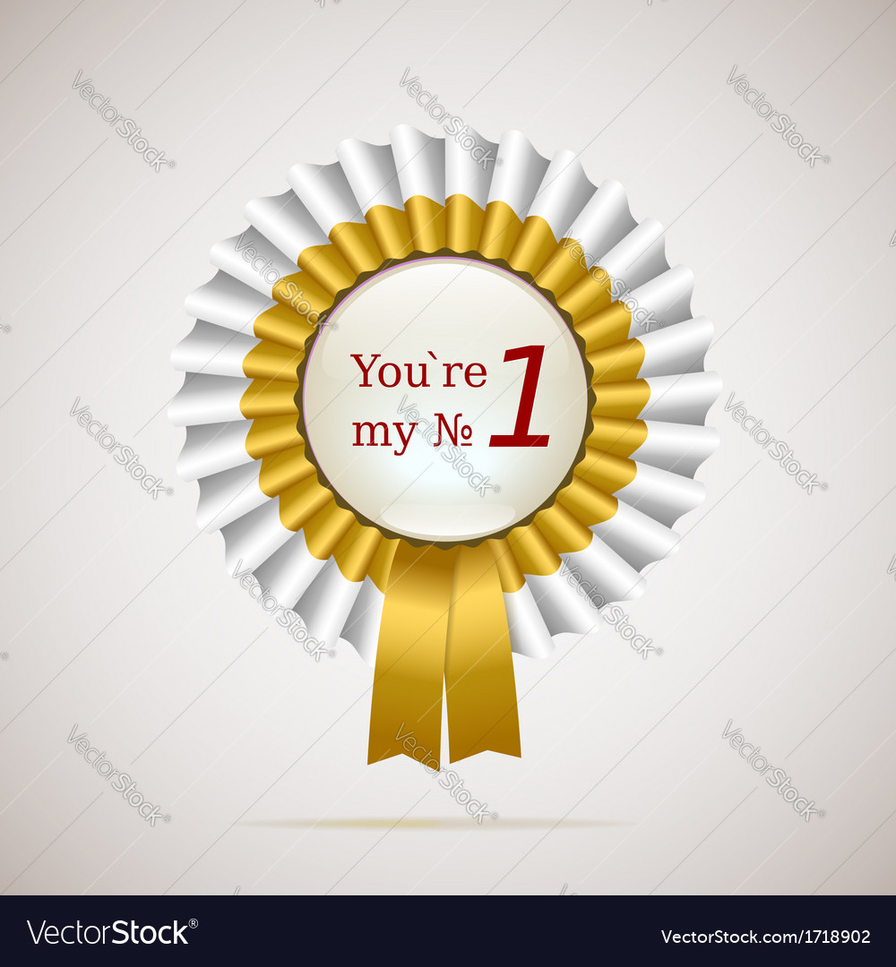 You are my number one gold and white ribbons vector image