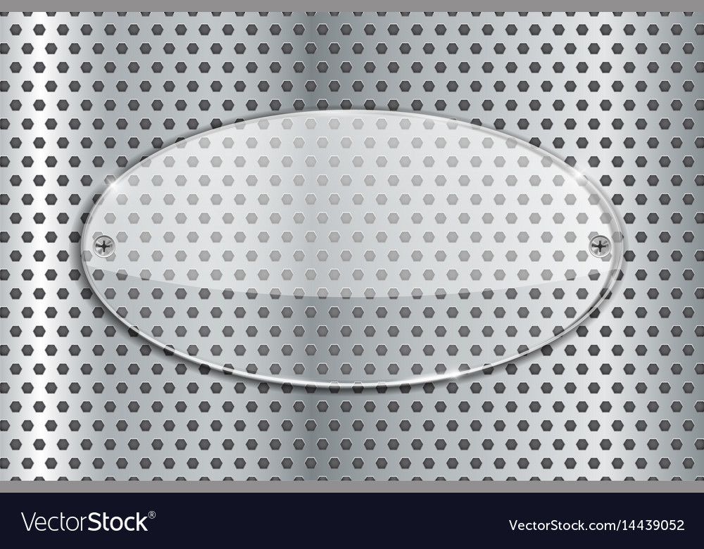 Transparent oval glass plate on metal perforated vector image