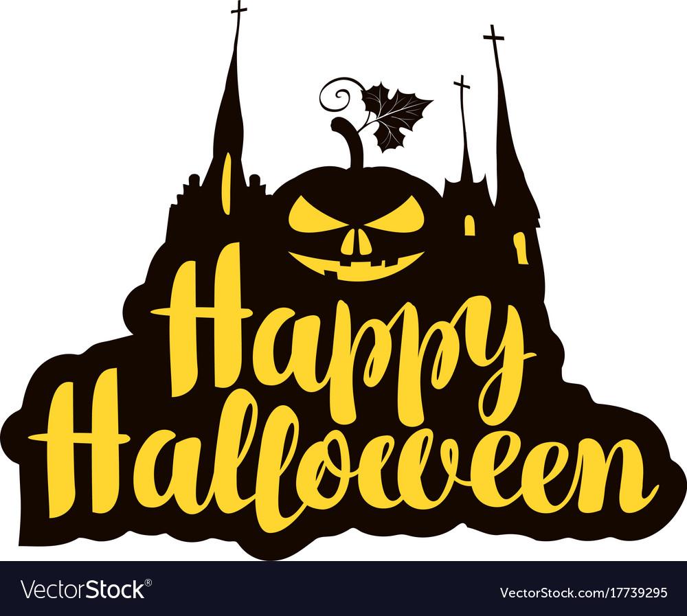 Halloween calligraphic inscription with pumpkin vector image