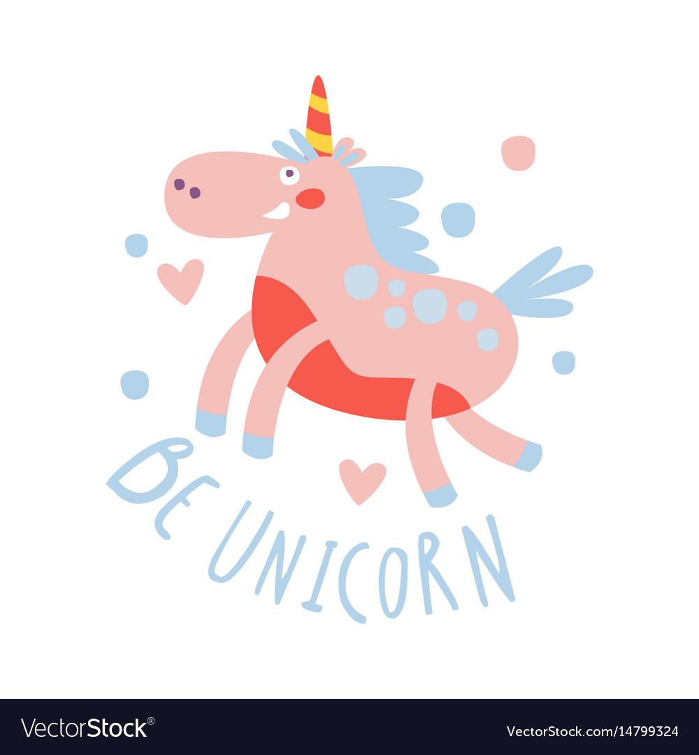 Cute cartoon flying unicorn be unicorn colorful vector image