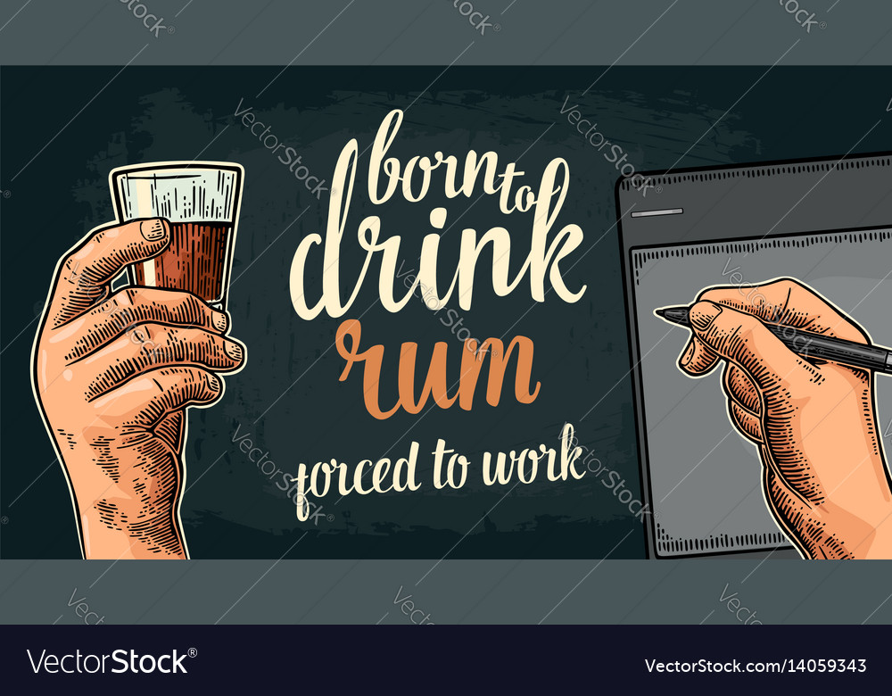 Male handw holding glass and stylus born to drink vector image