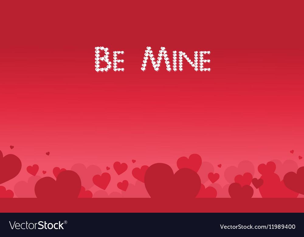 Be Mine valentine theme art vector image