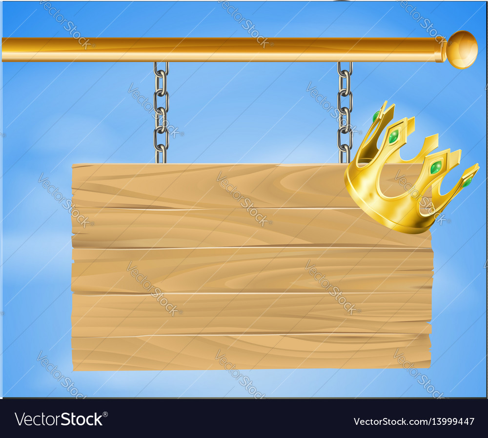 Wooden hanging sign and gold crown vector image