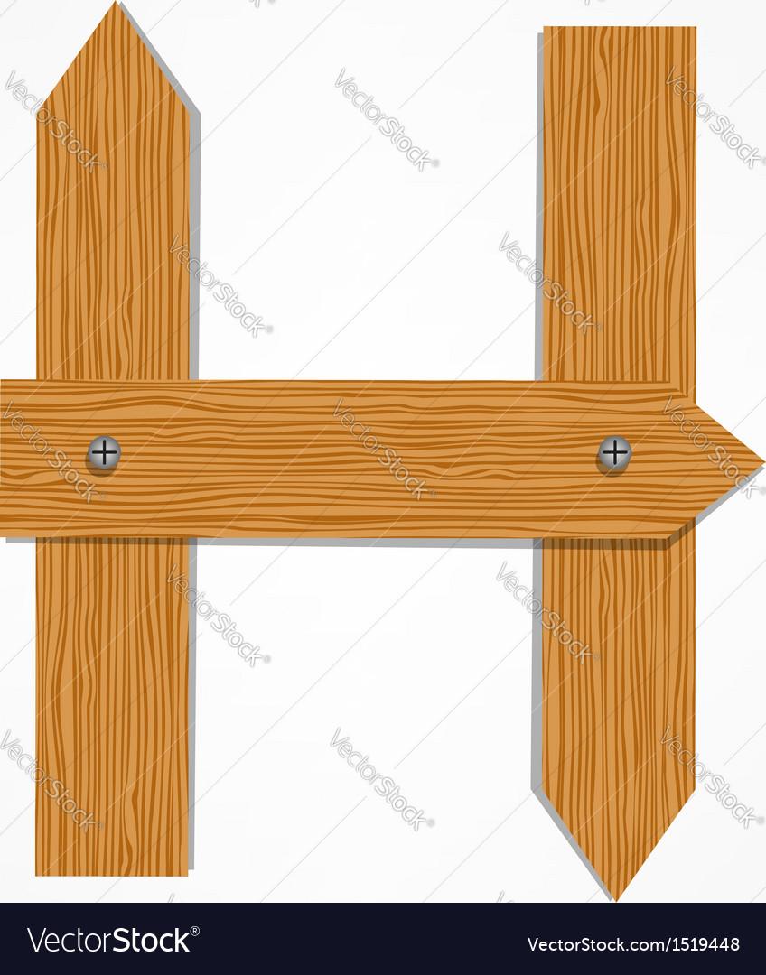 Wooden Boards Letter H vector image