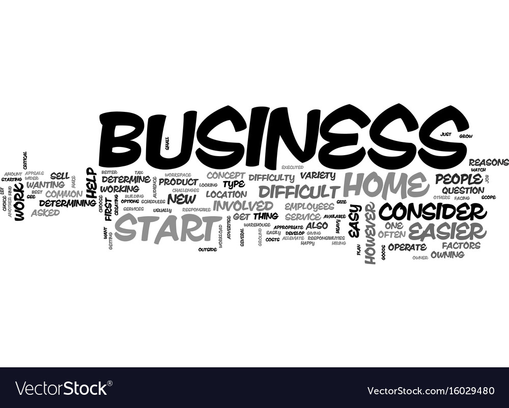 Is It Easy To Start Your Own Home Business Text Vector Image