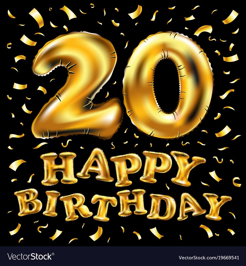 happy birthday 20 years golden twenty balloon vector image Happy Birthday Graphics for Men Happy Birthday Graphics for Men