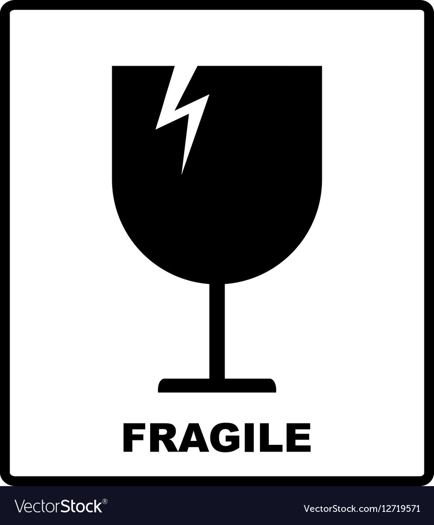 Be fragile with this bitch