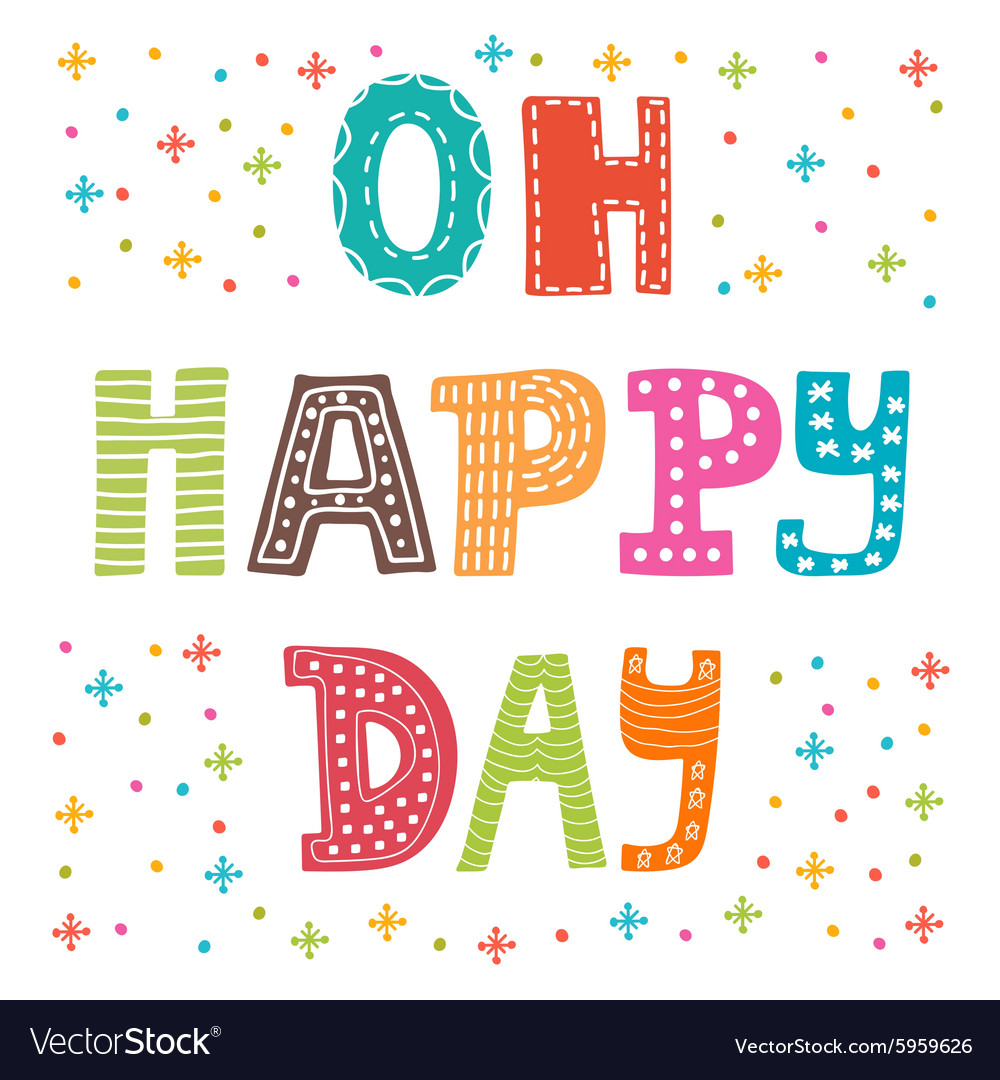 Oh happy day Cute postcard Funny greeting card vector image