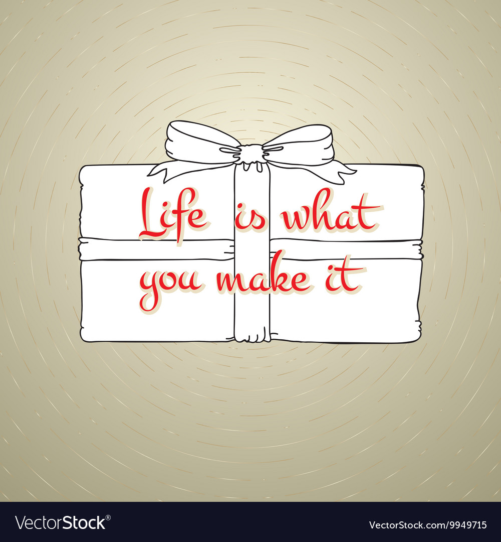 Life is what make it you Quote typographic vector image