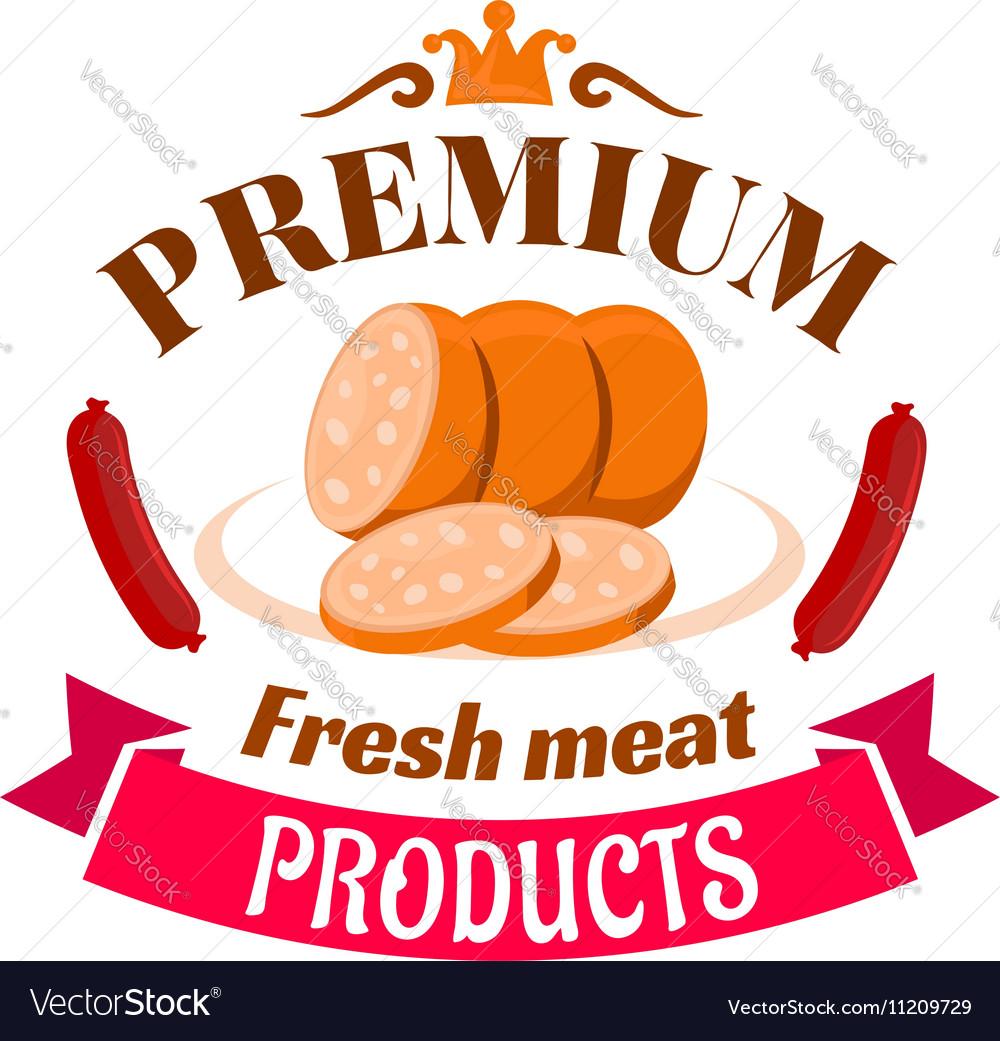 Sausage premium fresh meat products emblem vector image