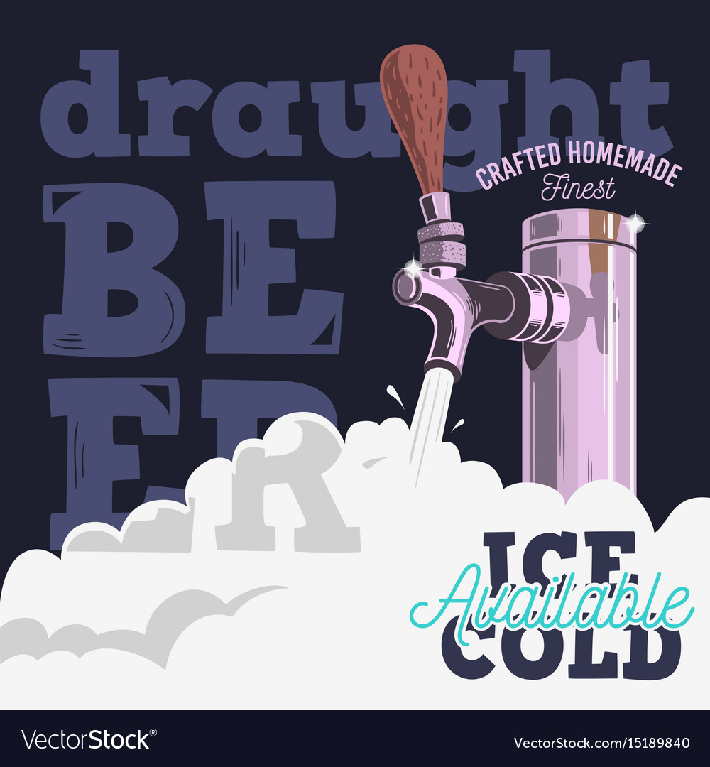 Draft beer tap with foam poster design for vector image