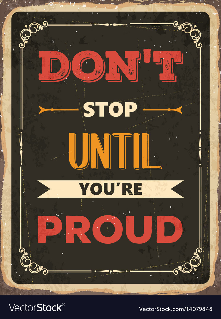 Retro motivational quote dont stop until vector image