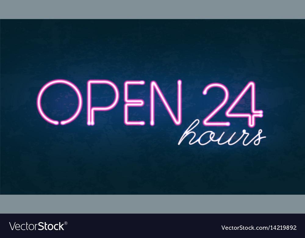Open 24 hours glowing neon light street sign vector image