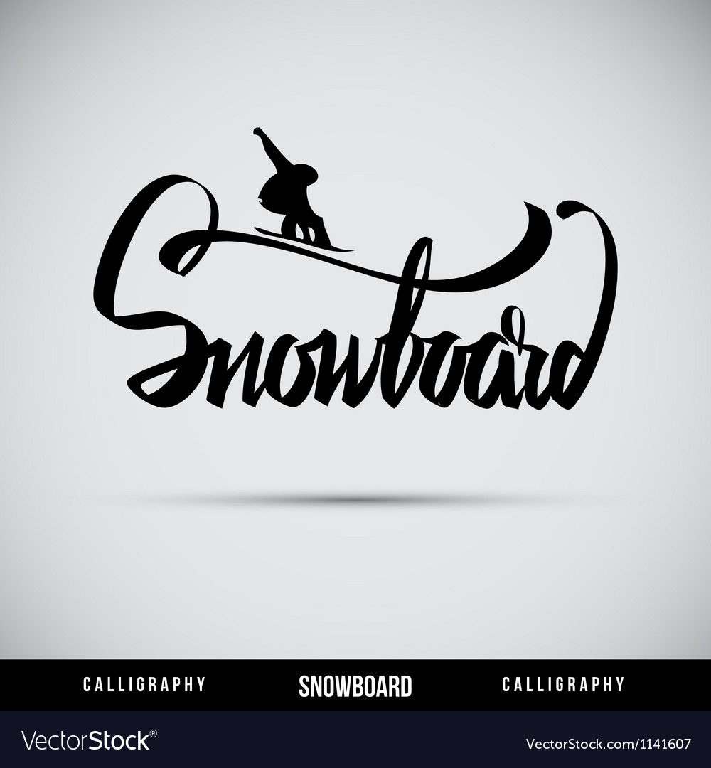 Snowboard hand lettering  handmade calligraphy vector