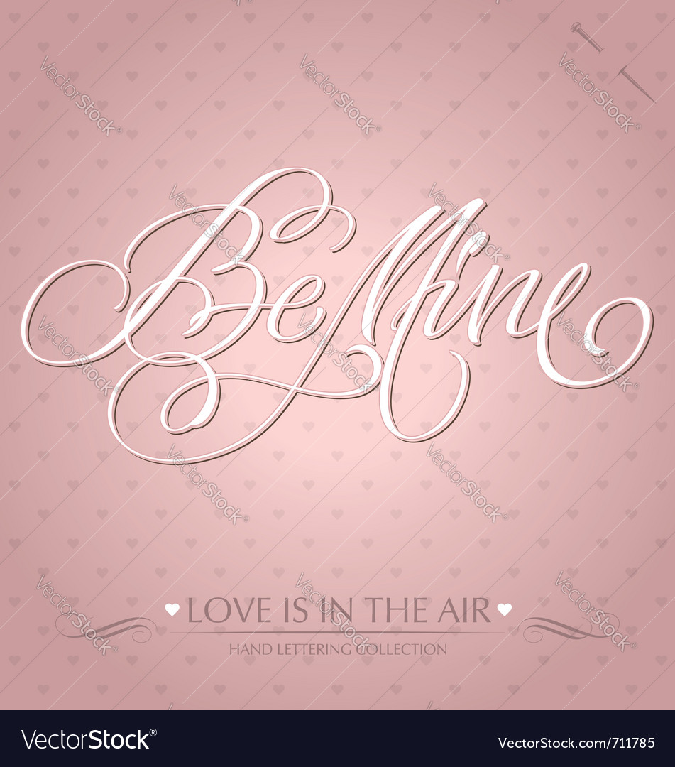 Be mine hand lettering vector