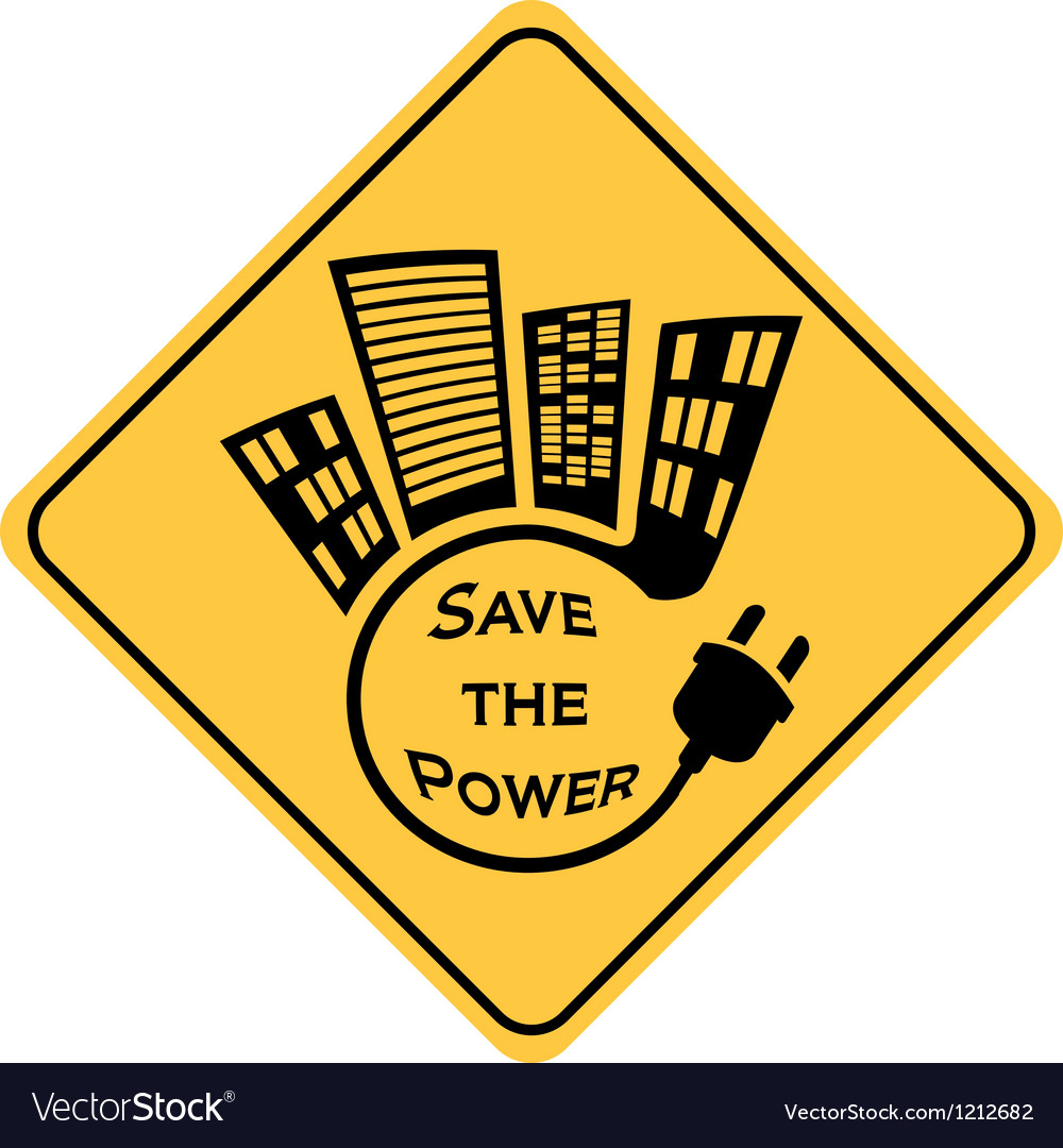Save the power yellow sign vector
