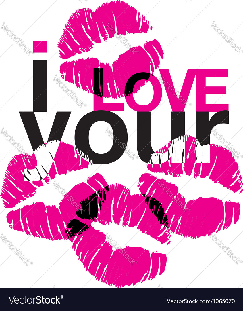 I love your kisses vector