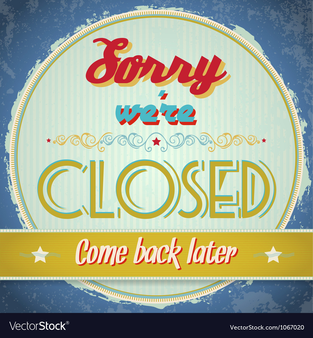 Vintage sign  we are closed vector