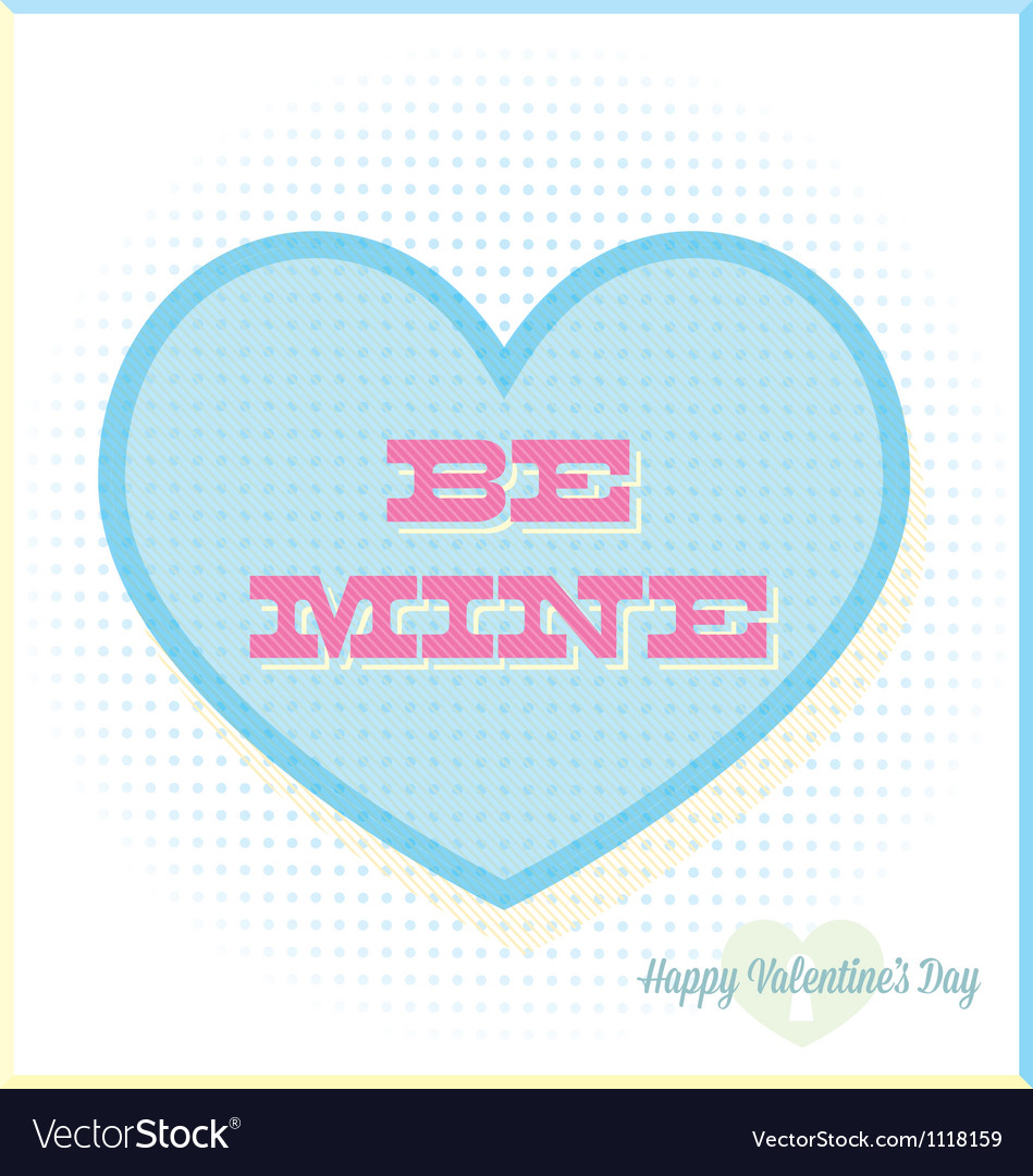 Be mine valentines day candy abstract card vector