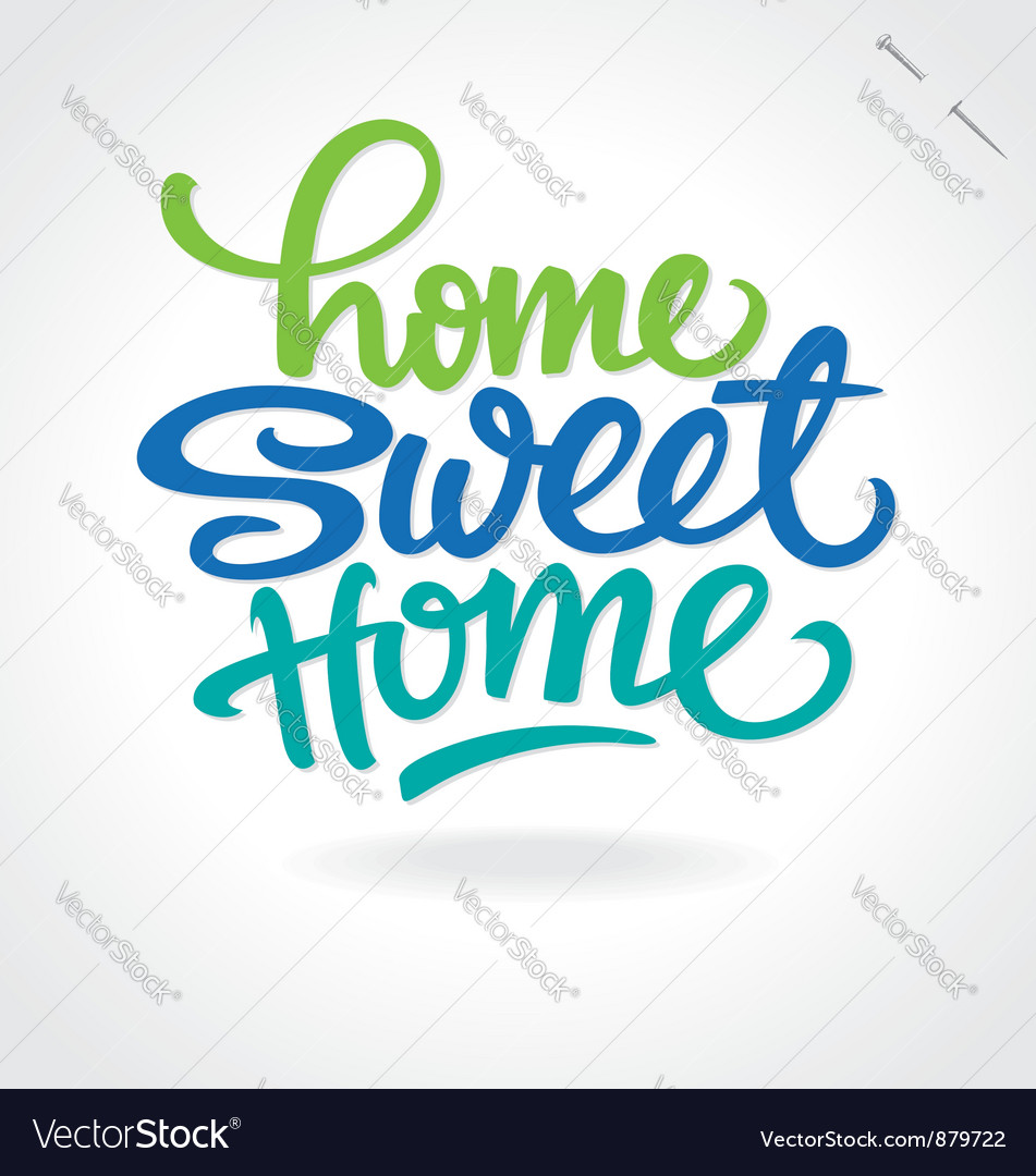 Home sweet home hand lettering vector