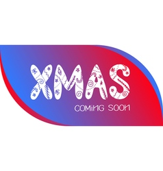 Xmas coming soon vector