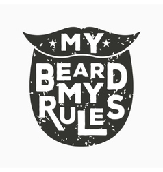 My beard my rules - creative quote hand vector image vector image