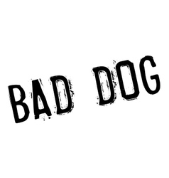 Bad dog rubber stamp vector
