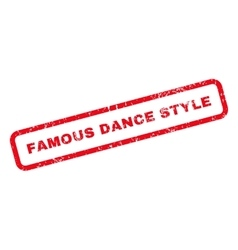 Famous dance style text rubber stamp vector