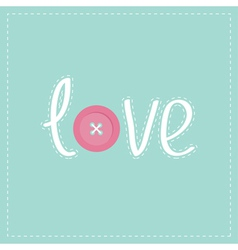 Word love applique with dash line thread button vector