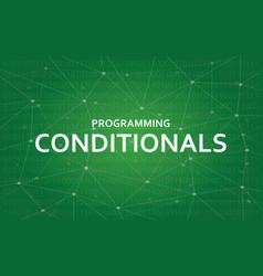 Programming conditionals concept vector
