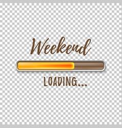 weekend loading bar vector image