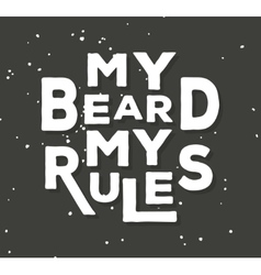 My beard my rules - typographic quote poster vector