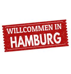 welcome to hamburg in german language grunge vector image