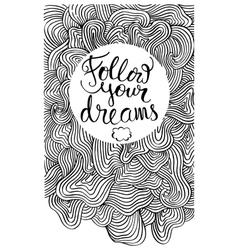 Follow your dreams card vector