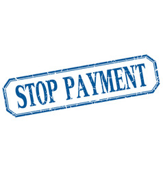 Stop payment vector
