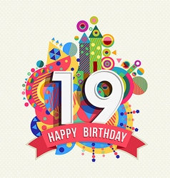 Happy birthday 19 year greeting card poster color vector